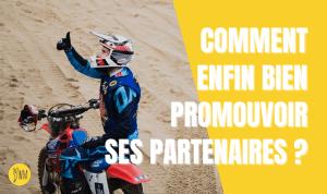 Read more about the article Comment bien promouvoir mes partenaires ?