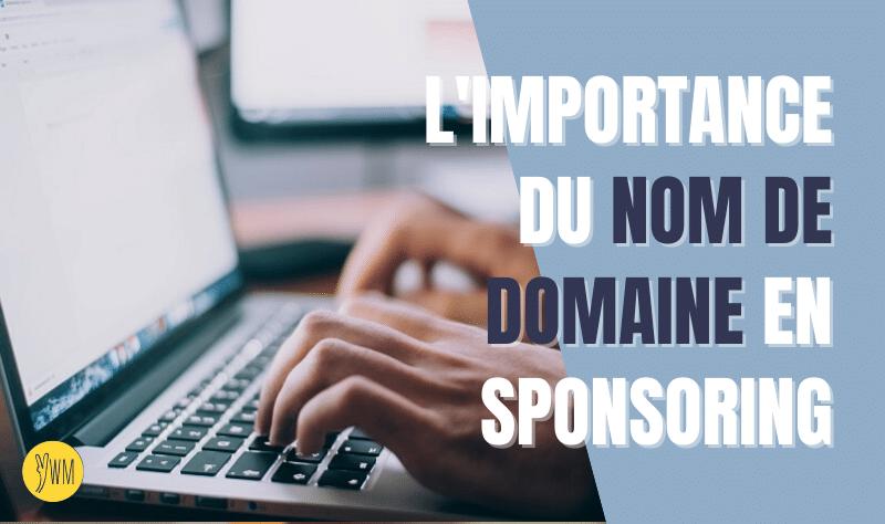 You are currently viewing Nom de domaine : faire bonne impression auprès des sponsors