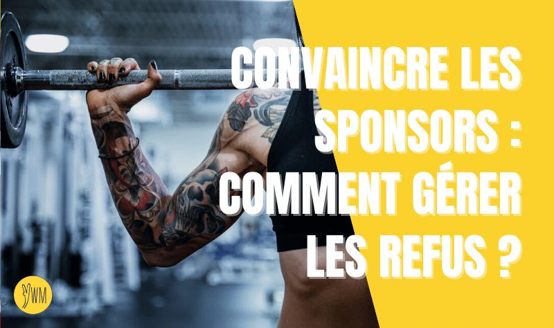You are currently viewing Convaincre les sponsors : comment gérer les refus ?